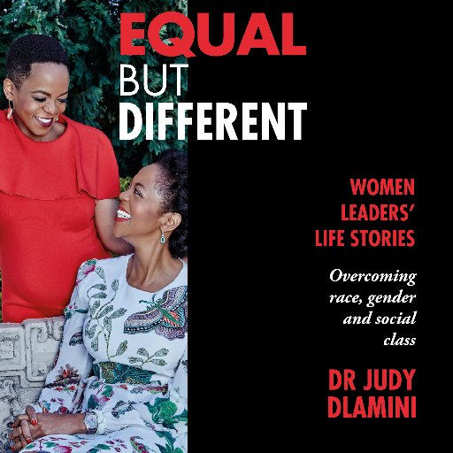 Equal but Different - WOMEN LEADERS' LIFE STORIES - Overcoming Race, Gender & Social Class by Dr Judy Dlamini (Author)